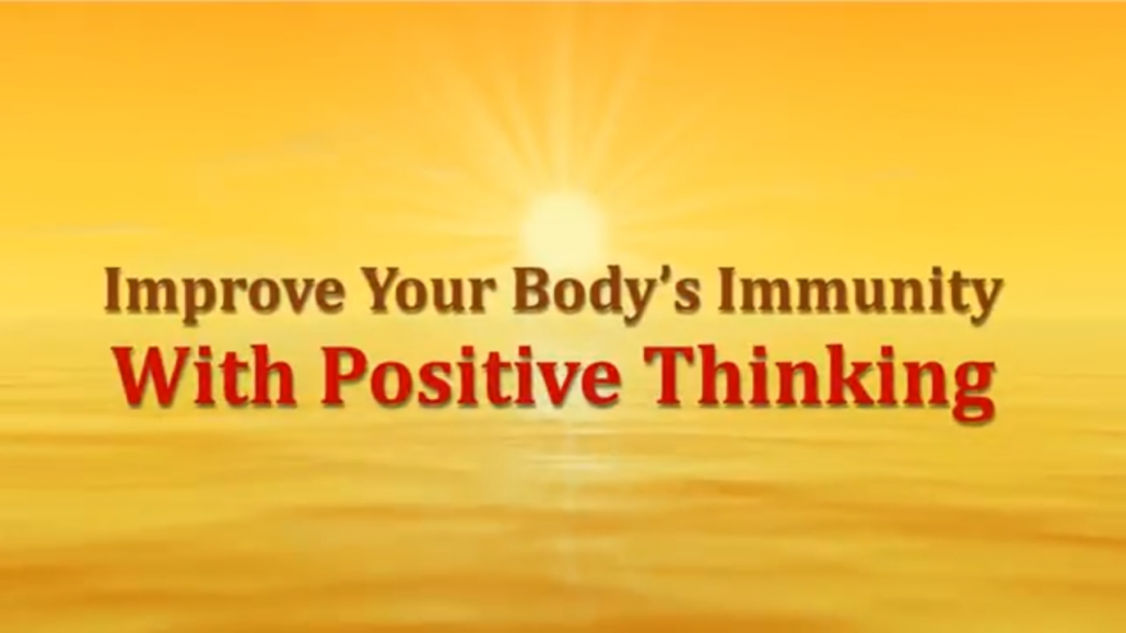 Positive Thinking affects your immune system